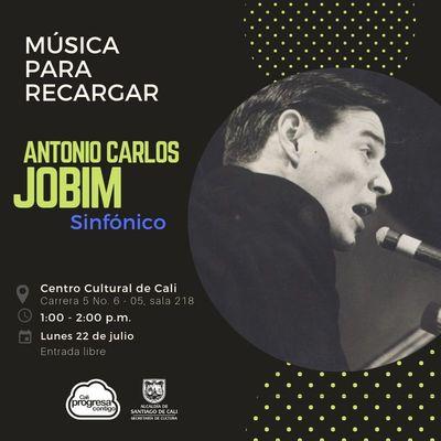 Música para recargar ANTONIO CARLOS JOBIM sinfónico - Centro Cultural de Cali - Salón 218