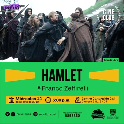 """Ciclo Franco Zeffirelli Película:Hamlet de Franco Zeffirelli Año: 1990 Duración: 135  minutos Estados Unidos"" - Sala 218 – Centro Cultural de Cali"