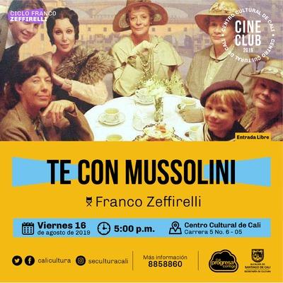"""""""Ciclo Franco Zeffirelli Película: Te con mussolini  de Franco Zeffirelli Año: 1999 Duración: 116 minutos Reino Unido"""" - Sala 218 – Centro Cultural de Cali"""