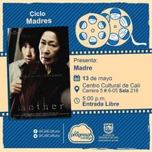 """""""Ciclo Madres Película: Madre de Bog Joon-ho Año: 2009 Duración: 128 minutos Corea del sur"""" - Sala 218 – Centro Cultural de Cali"""