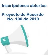 Inscripciones abiertas del Proyecto de Acuerdo No. 100 de 2019