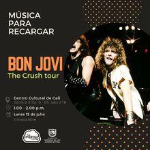 Música para recargar BON JOVI The Crush Tour - Centro Cultural de Cali - Salón 218
