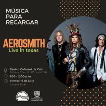 Música para recargar AEROSMITH Live in Texas - Centro Cultural de Cali - Salón 218