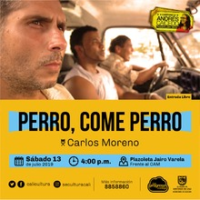 PERRO, COME PERRO Director Carlos Moreno Colombia, 2008 / 106 minutos - Cine Foro - Plazoleta Jairo Varela