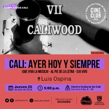 """""""Ciclo Feliz Cumpleaños Cali Película: Cali, ayer, hoy y mañana Año: 1995 Duración: 75  minutos Colombia"""" - Sala 218 – Centro Cultural de Cali"""