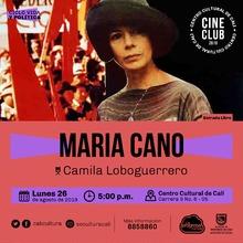 """""""Ciclo Vida y política Película: Maria Cano de Camila Loboguerrero Año: 1990 Duración:  106 minutos Colombia"""" - Sala 218 – Centro Cultural de Cali"""