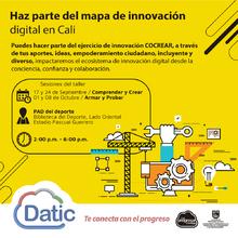 Haz parte del mapa de innovación digital en Cali (Sesión Comprender y Crear)