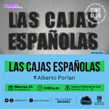 """""""Ciclo Cine y Patrimonio Película: Las cajas españolas de Alberto Porlan Año: 2004 Duración:  90 minutos España"""" - Sala 218 – Centro Cultural de Cali"""