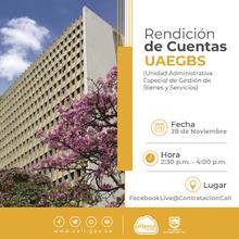 Tercera Rendición de Cuentas de la Unidad Administrativa Especial de Gestión de Bienes y Servicios.