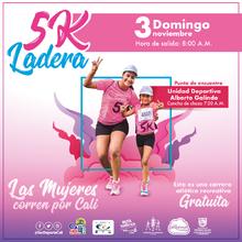 Carrera 5K Ladera  Las Mujeres corren por Cali