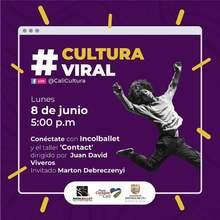 #CulturaViral te invita a estar en movimiento y qué mejor que con un taller de Contact con Incolballet. Facebook Live, 8 de junio, 05:00 p.m.