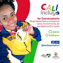 Cali Incluye  Conversatorio: mujer deportista y el deporte como herramienta de transformación social