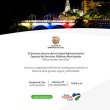 Segunda Rendición de cuentas Virtual de la Unidad Administrativa Especial de Servicios Públicos Municipales