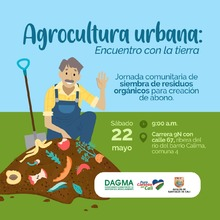 Agrocultura urbana, encuentro con la tierra