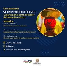 Conversatorio Virtual Cocina Tradicional de Cali. La gastronomía como motivador del desarrollo turístico