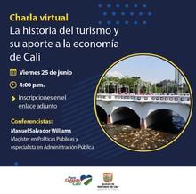 "Convocatoria Charla Virtual ""La historia del turismo y su aporte a la economía de Cali"""