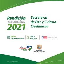 Segunda Rendición de Cuentas 2021 de la Secretaría de Paz y Cultura Ciudadana