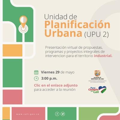 Presentación virtual de propuestas y proyectos Unidad de Planificación (UPU) 2: Industrial