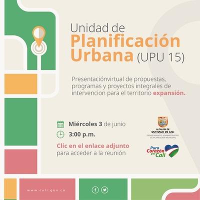Presentación virtual de propuestas y proyectos Unidad de Planificación (UPU) 15: Zona de Expansión