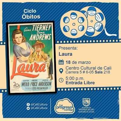 """""""Ciclo Óbitos Película: Laura de Otto Preminger Año: 1944 Duración: 88 minutos Estados Unidos """" - Sala 218 – Centro Cultural de Cali"""