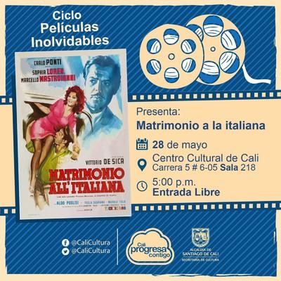 """""""Ciclo Películas Inolvidables  Película: Matrimonio a la Italiana de Vittoria de Sica Año: 1964 Duración: 95 minutos Italia"""" - Sala 218 – Centro Cultural de Cali"""
