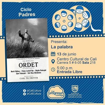 """""""Ciclo Padres  Película: La palabra de Carl Theodor Dreyer Año: 1955 Duración: 126 minutos Italia"""" - Sala 218 – Centro Cultural de Cali"""