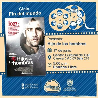 """""""Ciclo Decadencia Película: Hijos del hombre de Alfonso Cuarón  Año: 2006 Duración: 105 minutos Reino Unido """" - Sala 218 – Centro Cultural de Cali"""