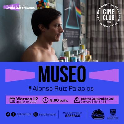 """Ciclo Estrenos Latinoamericanos Película: Museo de Alonso Ruizpalacios  Año: 2018 Duración: 120 minutos Mexico"" - Sala 218 – Centro Cultural de Cali"