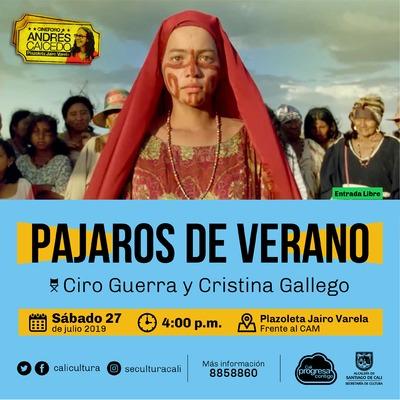PAJAROS DE VERANO Directores Ciro Guerra, Cristina Gallego Colombia, 2018 / 125 minutos - Cine Foro - Plazoleta Jairo Varela