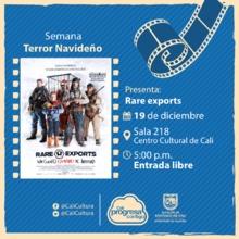 Semana Terror Navideño Película: Rare Exports de Jalmari Helander Año: 2010  - Martes, diciembre 19 de 201705:00 p.m -Sala 218 – Centro Cultural de Cali