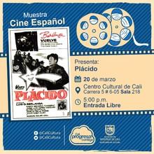 """""""Muestra Cine Español Película: Plácido de Luis García Berlanga Año: 1961 Duración: 83 minutos España"""" - Sala 218 – Centro Cultural de Cali"""