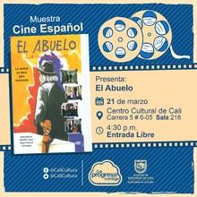 """""""Muestra  de Cine Español Película: El Abuelo, de José Luis Garcia Año: 1998 Duración: 140 minutos España"""" - Sala 218 – Centro Cultural de Cali"""