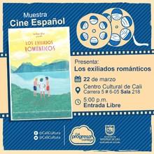 """""""Muestra de Cine Español Película: Los Exiliados Románticos de Jonás Trueba Año: 2015 Duración: 70 minutos España"""" - Sala 218 – Centro Cultural de Cali"""