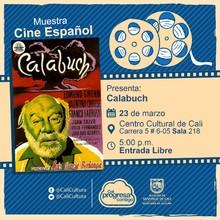 """""""Muestra de Cine Español Película: Calabuch de Luis Garcia Berlanga Año: 1956 Duración: 96 minutos Español"""" - Sala 218 – Centro Cultural de Cali"""
