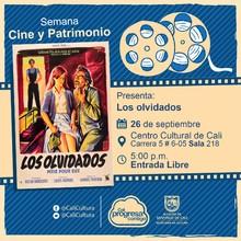 """""""Semana Cine y Patrimonio Película: Los olvidados de Luis Buñuel Año: 1950 Duración: 88 minutos Mèxico"""" - Sala 218 – Centro Cultural de Cali"""