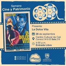"""""""Semana Cine y Patrimonio Película: La dolce vita de Federico Fellini Año: 1960 Duración: 175 minutos Italia"""" - Sala 218 – Centro Cultural de Cali"""