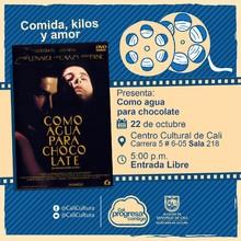 """Comida, Kilos y Amor Película: Como agua para chocolate de Alfonso Arau Año: 1992 Duración: 105 minutos México"" - Sala 218 – Centro Cultural de Cali"