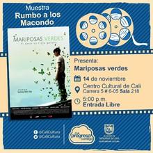 """""""Rumbo a los  Macondo 2018    Película: Mariposas verdes de Gustavo Nieto Roa Año: 2017 Duración: 97 minutos Colombia"""" -  Sala 218 – Centro Cultural de Cali"""