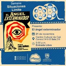 """""""Situaciones límite Película: El ángel exterminador de Luis Buñuel  Año: 1962 Duración:93 minutos  México """" - Sala 218 – Centro Cultural de Cali"""