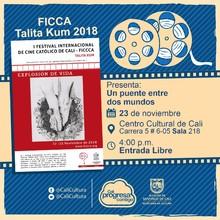 """""""FICCA Talita Kum 2018 Película: Un puente entre dos mundos de Pascal Gélinas  Año: 2007 Duración: 51 minutos Canadá"""" - Sala 218 – Centro Cultural de Cali"""