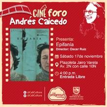 Muestra Rumbo a los Macondo - Sábado 17 de Noviembre 2018 - Cine foro Andrés Caicedo/Plazoleta Jairo Varela -  Epifanía de Óscar Ruiz y Anna Eborn
