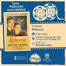 """""""Ciclo  Películas inolvidables  Película: Rebecca de Alfred Hitchcock Año: 1940 Duración: 130 minutos Estados Unidos """" - Sala 218 – Centro Cultural de Cali"""