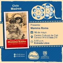 """""""Ciclo Madres Película: Mamma Roma de Pier Paolo Pasolini Año: 1962 Duración: 110 minutos Italia"""" - Sala 218 – Centro Cultural de Cali"""