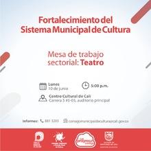 Mesa de Trabajo Sectorial: Teatro - 10 de junio 2019 - Centro Cultural de Cali - Carrera 5 No. 6-05 Auditorio Principal