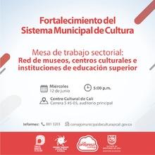 Mesa de Trabajo Sectorial: Red de Museos, centros culturales e instituciones de educación superior - 12 de junio 2019 - Centro Cultural de Cali - Carrera 5 No. 6-05 Auditorio Principal