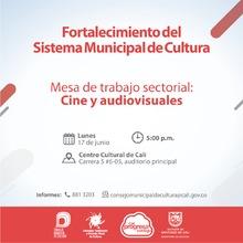 Mesa de Trabajo Sectorial: Cine y audiovisuales - 17 de junio 2019 - Centro Cultural de Cali - Carrera 5 No. 6-05 Auditorio Principal