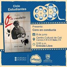 """""""Ciclo Estudiantes Película:Cero en conducta de Jean Vigo Año: 1933 Duración: 47 minutos Francia"""" - Sala 218 – Centro Cultural de Cali"""