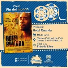 """""""Ciclo Decadencia Película:Hotel Rwanda de Terry George Año: 2004 Duración: 122 minutos Reino Unido"""" - Sala 218 – Centro Cultural de Cali"""