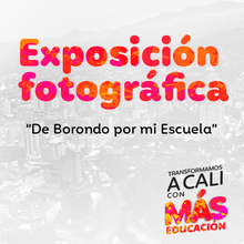 Exposición fotográfica: De Borondo por mi Escuela