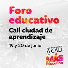 """II Foro por la educación """"Cali Ciudad del Aprendizaje"""""""
